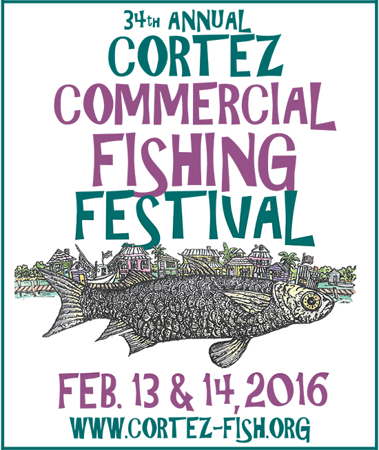 The 2016 Cortez Commercial Fishing Festival is Feb. 13 and Feb. 14 in Cortez, Fla.